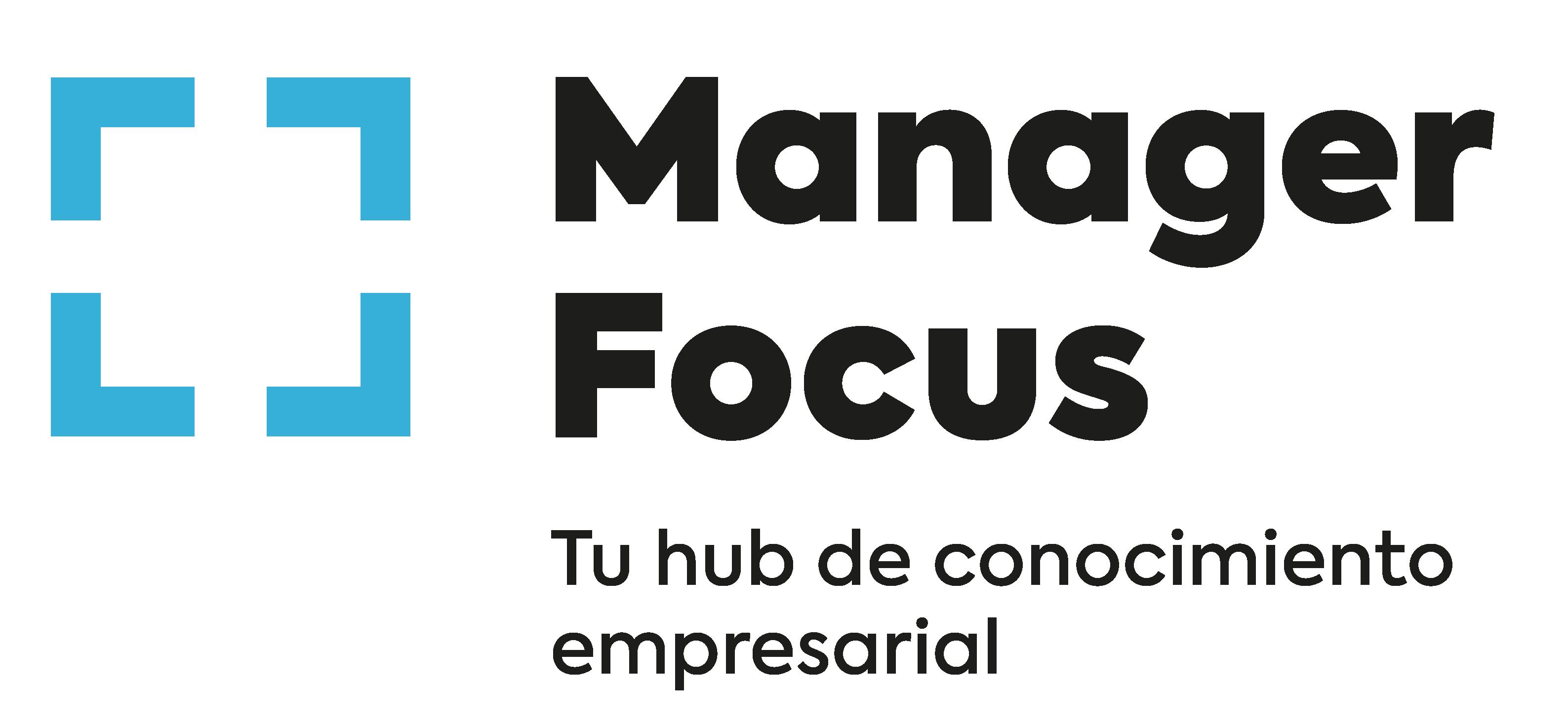 Manager Focus | Tu hub de conocimiento empresarial